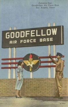 Entrance sign at Goodfellow Air Force Base, San Angelo, Texas(this is not what it looks like at all) Air Force Mom, Air Force Bases, San Angelo Texas, Texas Texans, Military Wife, Military Post, Moving To Texas, Entrance Sign, Texas History