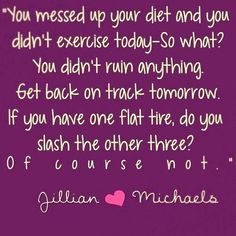 If you fall off track, pick up where you left off! #motivation #JillianMichaels