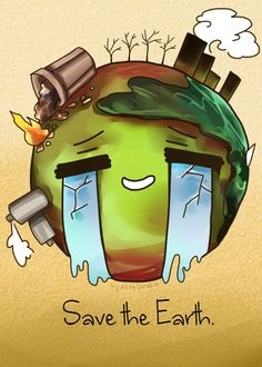 Image result for save the earth                                                                                                                                                                                 More