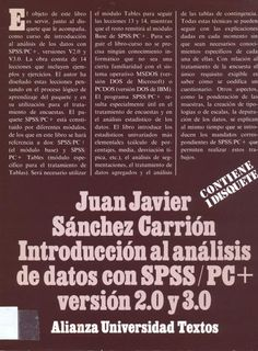 Análisis de datos con SPSS-PC+ : versiones 2.0 y 3.0 / Juan Javier Sánchez Carrión