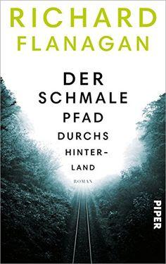 Der schmale Pfad durchs Hinterland: Roman von Richard Flanagan http://www.amazon.de/dp/349205708X/ref=cm_sw_r_pi_dp_uqiAvb0B26HSW