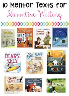 Narrative writing mentor texts.