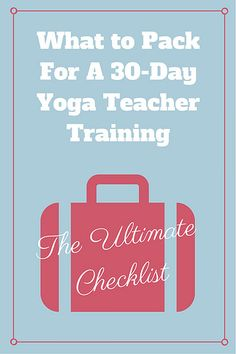 What to Pack for a 30-Day Yoga Teacher Training