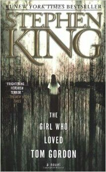 The Girl Who Loved Tom Gordon ** by Stephen King