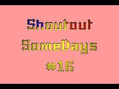 Shoutout SomeDays #16 | Shoutouts