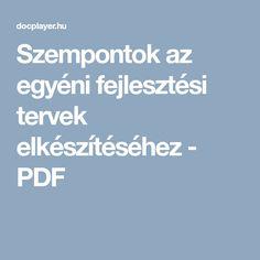 Szempontok az egyéni fejlesztési tervek elkészítéséhez - PDF Education, Schools, School, Onderwijs, Learning, Colleges