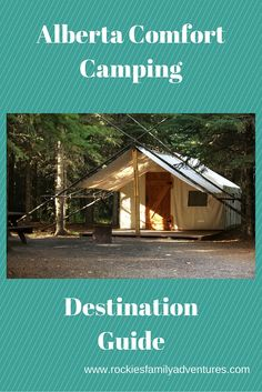 Family Adventures in the Canadian Rockies: Alberta Comfort Camping Destination Guide