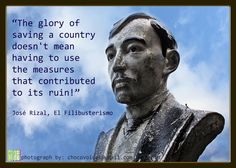 """""""The glory of saving a country doesn't mean having to use the measures that contributed to its ruin! El Filibusterismo, Jose Rizal, Ruin, Country, Quotes, Movie Posters, Fictional Characters, Quotations, Rural Area"""