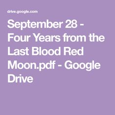 September 28 - Four Years from the Last Blood Red Moon.pdf - Google Drive