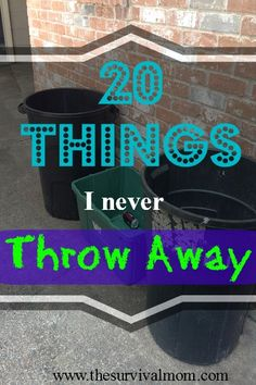 20 Things I Never Throw Away. A great list of ways to repurpose things.    via www.TheSurvivalMom.com