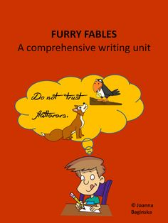 Furry Fables: a fun, comprehensive unit that teaches students how to create a fable with a great moral, interesting dialogues, and vivid vocabulary.$