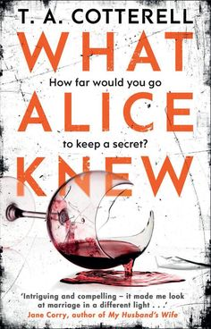 'What Alice Knew' by T. A. Cotterell - CosmopolitanUK