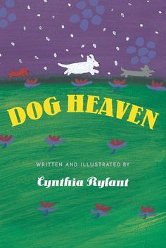 Dog Heaven, by Cynthia Rylant | A BuzzFeed editor says that her family gives this book to people they're close with who have recently lost pets (there's a cat version as well), and that it's always appreciated among kids and grownups alike.