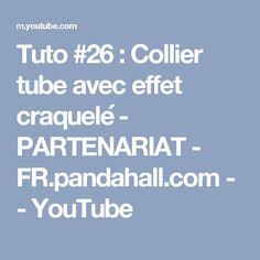 Tuto #26 : Collier tube avec effet craquelé - PARTENARIAT - FR.pandahall.com - - YouTube