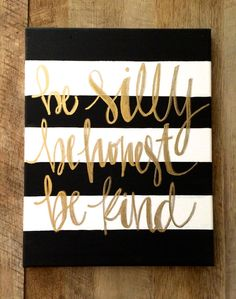 Be silly, be honest, be kind- Ralph Waldo Emerson, black and white striped hand…