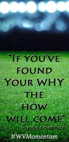 FIND YOUR WHY!!! ~Savvas Christofi #wvmomentum
