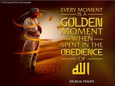 Every moment is a golden moment when spent in the obedience of Allah. Islamic Qoutes, Islamic Teachings, Islamic Messages, Islamic Inspirational Quotes, Islam Beliefs, Islam Religion, Allah Loves You, La Ilaha Illallah, Almighty Allah