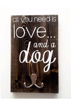 "Custom Wood Dog Leash Holder ""all you need is love... and a dog"""