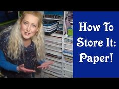How To Store It: Paper! My craftroom storage and organization series continues with tips for organizing paper. I have a lot of different paper for the differ...