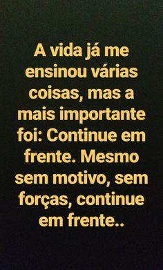 Não pare ... Não olhe para trás. ..  As pessoas que te amam ... Não te abandonam . Portuguese Quotes, My Folder, Thought Of The Day, Staying Positive, Work Hard, Love You, Inspirational Quotes, Wisdom, Positivity