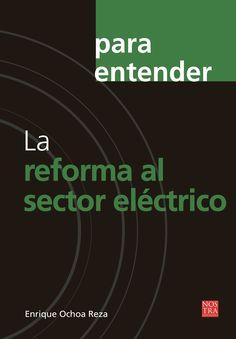 Este ensayo es una oportunidad única para comprender la importancia y la necesidad de una reforma energética de este calibre para nuestro país. $189.00