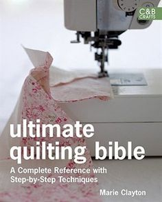 Ultimate Quilting Bible: A Complete Reference with Step-by-Step Techniques. I bought this book when I first wanted to start quilting. Taught myself a lot from it! Quilting Tools, Quilting Tutorials, Quilting Projects, Quilting Designs, Sewing Tutorials, Sewing Crafts, Sewing Projects, Sewing Tips, Quilting Ideas
