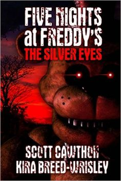Five Nights at Freddy's: The Silver Eyes: Scott Cawthon, Kira Breed-Wrisley: 9781522771562: Amazon.com: Books