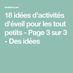 18 idées d'activités d'éveil pour les tout petits - Page 3 sur 3 - Des idées