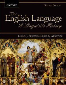 The English language : a linguistic history / Laurel J. Brinton & Leslie K. Arnovick - 2º Ed. - Don Mills, Ont. : Oxford University Press, 2011
