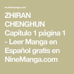 ZHIRAN CHENGHUN Capítulo 1 página 1 - Leer Manga en Español gratis en NineManga.com