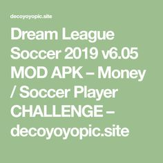 Dream League Soccer 2019 v6.05 MOD APK – Money / Soccer Player CHALLENGE – decoyoyopic.site 2012 Games, Play Hacks, Application Download, Soccer Games, Soccer Players, Challenges, Money, Free, Projects