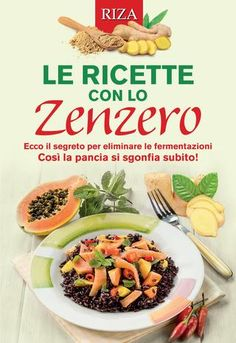 "Cover of ""Le ricette con lo zenzero"" Light Recipes, Ants, Pesto, Make It Simple, The Cure, Easy Meals, Food And Drink, Healthy Eating, Healthy Recipes"