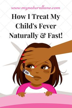 Treating child's fever naturally and fast. How I reduce fever without medicine and quickly lower temperature with colds and flu.