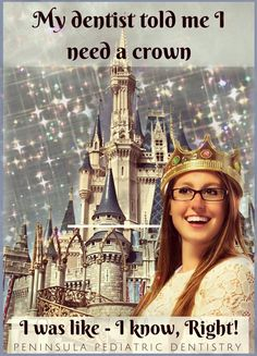 #dentalhumor My dentist told me I need a crown, I was like - I KNOW, RIGHT!