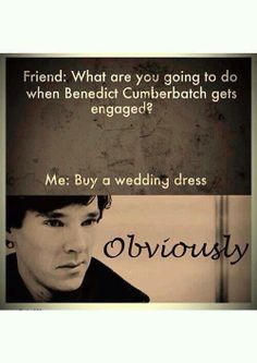 Hahahaha....umm i think I'm showing signs of obsessive Cumberpatch disorder...:P Sherlock, Benedict Cumberpatch.