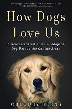 How Dogs Love Us: A Neuroscientist and His Adopted Dog Decode the Canine Brain, 2016 Amazon Top Rated Crafts, Hobbies & Home  #eBooks
