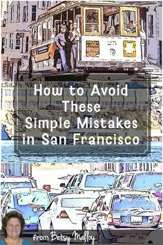 You'll be surprised at some of the simple mistakes you can make in San Francisco that can cost you time or even get you snubbed.