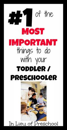#1 of the top 5 most important things to do with your toddler / preschooler.  A complete series on ~In Lieu of Preschool~
