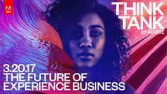 This year, at Adobe Summit, we're holding the next iteration in our Think Tank by Adobe program: The Future of Experience Business. Learn more.