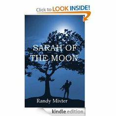 Free for a limited time. Sarah Of The Moon: Randy Mixter: Amazon.com: Kindle Store