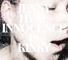 Jenny Hval – Innocence Is Kinky: Give me that sound...
