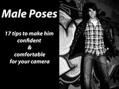 Male Poses: 17 tips to make him feel confident and comfortable for your camera