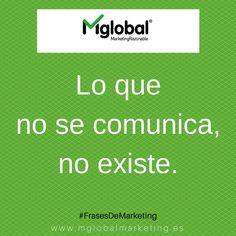 Lo que no se comunica, no existe. #FrasesDeMarketing #MarketingRazonable #MarketingQuotes
