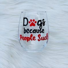 Dog wine glass Paw print Because People Suck dog cat wine glass /dog lover glass/ dog lover gifts/cat lover glass/dog mom wine glass Cat Wine, Stemless Wine Glasses, Cat Lover, Glass Design, Dog Mom, Printer, Crystals, Unique Jewelry, Tableware
