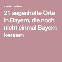 21 sagenhafte Orte in Bayern, die noch nicht einmal Bayern kennen