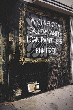 'Who needs a gallery when I can paint here for free?' One must appreciate the honesty of the graffiti artist.