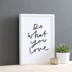 Do What You Love Print by Old English Company, the perfect gift for Explore more unique gifts in our curated marketplace. Typography Prints, Quote Prints, Wall Prints, Hand Lettering, Framed Quotes, Wall Quotes, Bed Quotes, Unique Housewarming Gifts, Islamic Wall Art