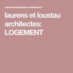 laurens et loustau architectes: LOGEMENT