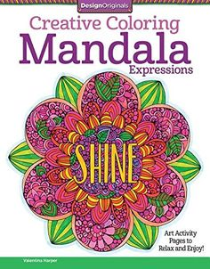 Creative Coloring Mandala Expressions: Art Activity Pages to Relax and Enjoy! von Valentina Harper http://www.amazon.de/dp/1497200059/ref=cm_sw_r_pi_dp_OyvLvb0XG7CYC