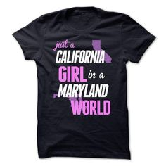 Just A California Girl In A Maryland World T Shirts, Hoodie. Shopping Online Now ==► https://www.sunfrog.com/Automotive/Just-A-California-Girl-In-A-Maryland-World.html?41382
